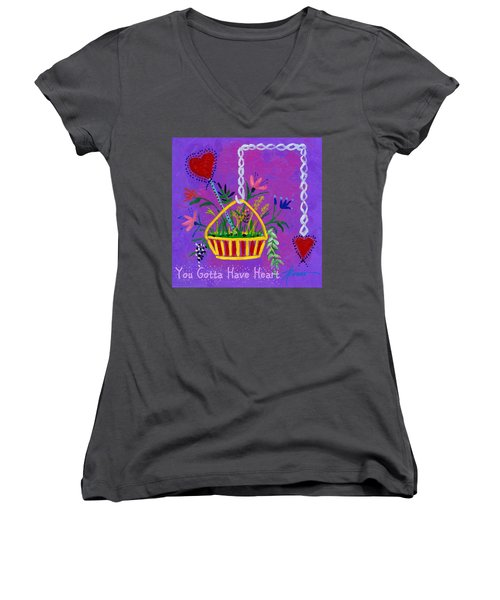 You Gotta Have Heart  Women's V-Neck