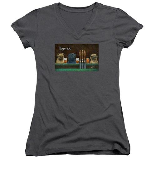 Pug Crawl... Women's V-Neck T-Shirt