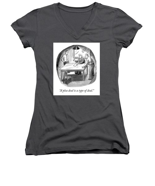 A Plea Deal Is A Type Of Deal Women's V-Neck