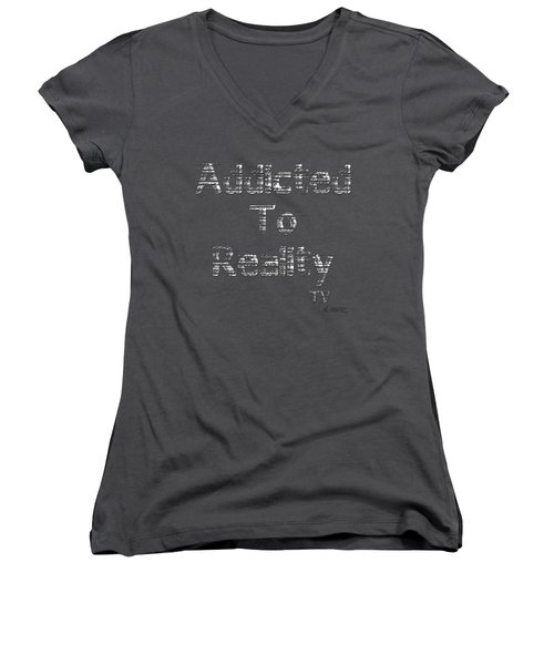 Addicted To Reality Tv - White Print For Dark Women's V-Neck