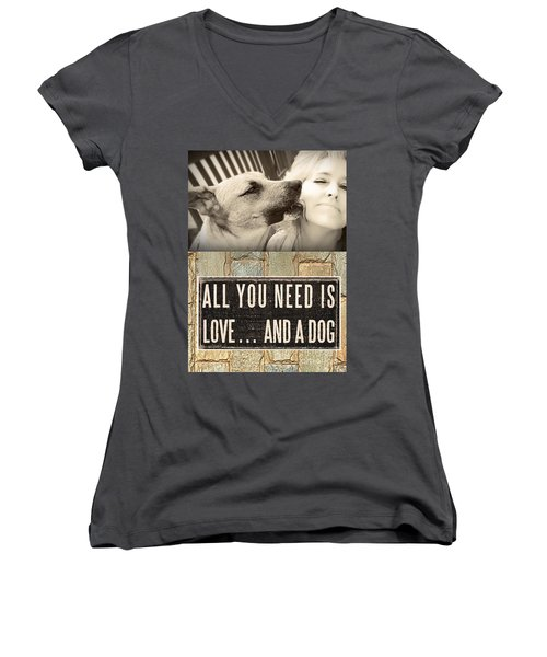 All You Need Is A Dog Women's V-Neck (Athletic Fit)