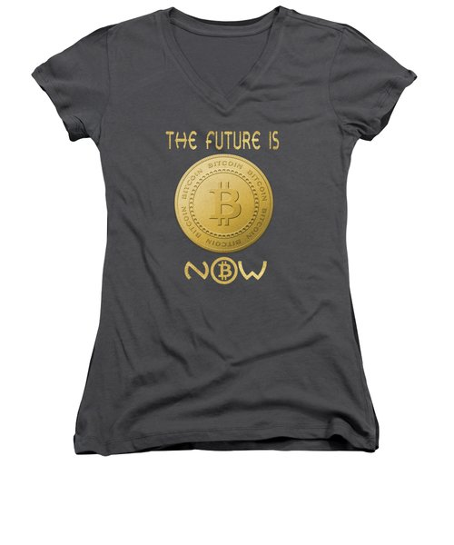 Women's V-Neck featuring the digital art Bitcoin Symbol Logo The Future Is Now Quote Typography by Georgeta Blanaru