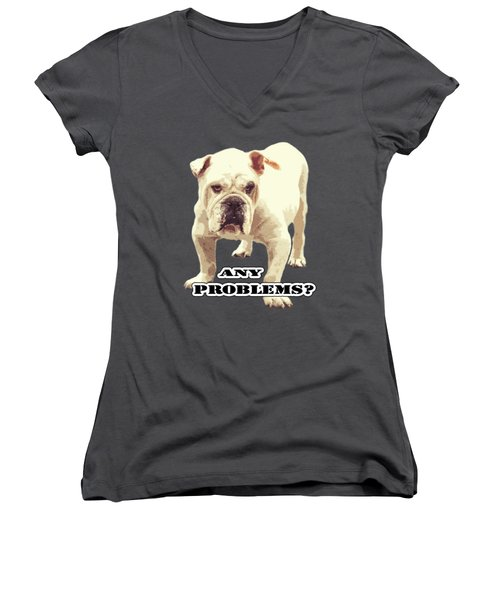 Bulldog Any Problems Women's V-Neck T-Shirt