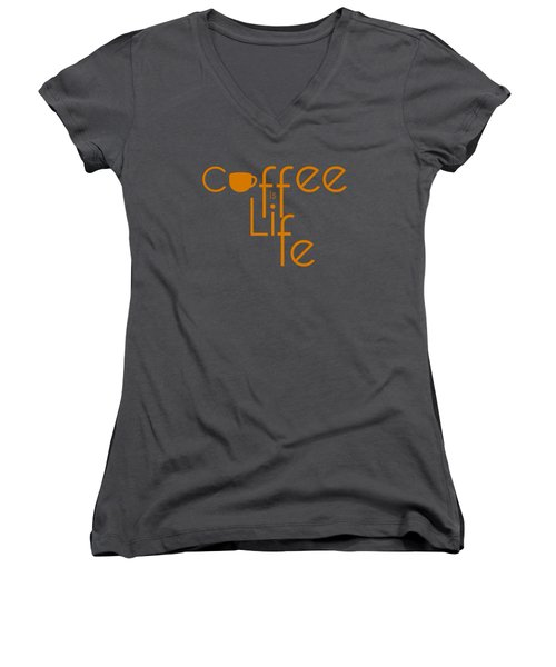 Women's V-Neck T-Shirt (Junior Cut) featuring the digital art Coffee Is Life #2 by Nola Lee Kelsey