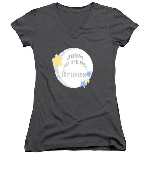 Drum Born To Play Drum 5673.02 Women's V-Neck T-Shirt (Junior Cut) by M K  Miller