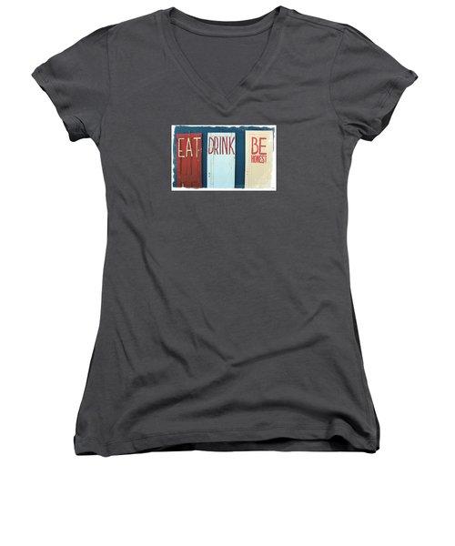 Women's V-Neck T-Shirt (Junior Cut) featuring the photograph Eat, Drink, Be Honest Doors by Colleen Kammerer