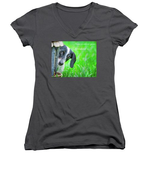 Home Is Where Your Dachshund Is Women's V-Neck T-Shirt