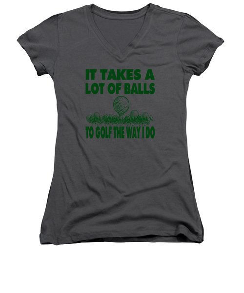 It Takes A Lot Of Balls To Golf The Way I Do Women's V-Neck T-Shirt (Junior Cut) by David G Paul
