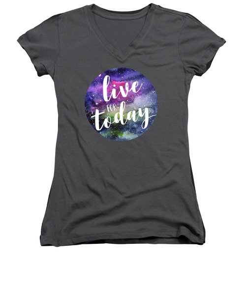 Live For Today Galaxy Watercolor Typography  Women's V-Neck (Athletic Fit)