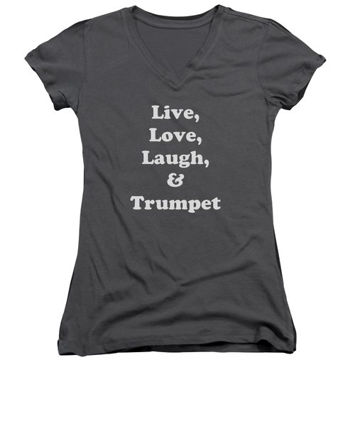 Live Love Laugh And Trumpet 5604.02 Women's V-Neck T-Shirt (Junior Cut) by M K  Miller