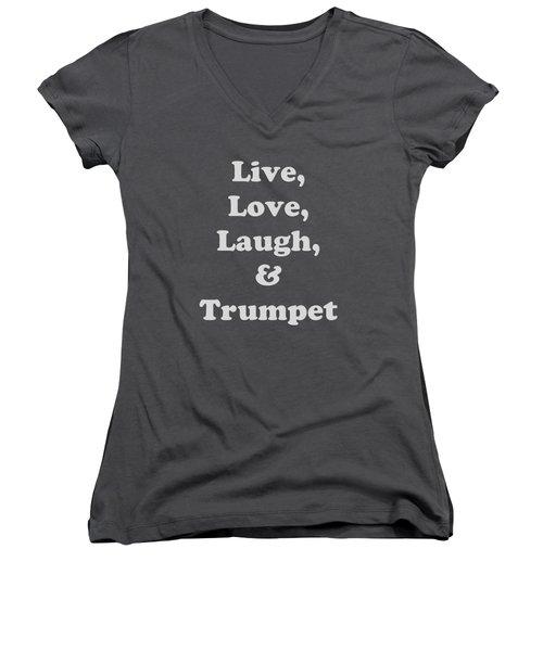 Live Love Laugh And Trumpet 5604.02 Women's V-Neck T-Shirt