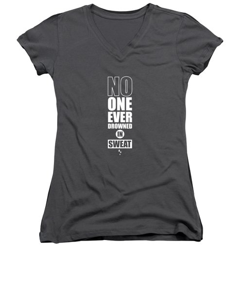 No One Ever Drowned In Sweat Gym Inspirational Quotes Poster Women's V-Neck