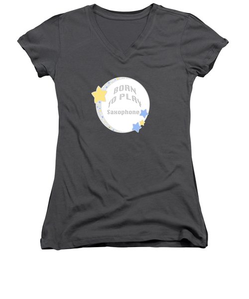 Saxophone Born To Play Saxophone 5667.02 Women's V-Neck (Athletic Fit)