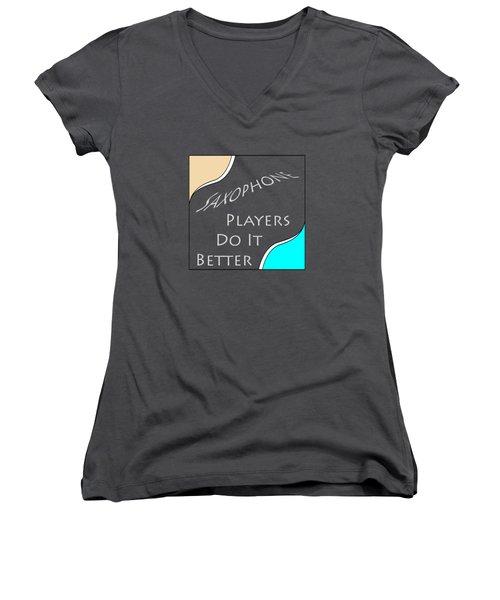Saxophone Players Do It Better 5643.02 Women's V-Neck T-Shirt (Junior Cut) by M K  Miller