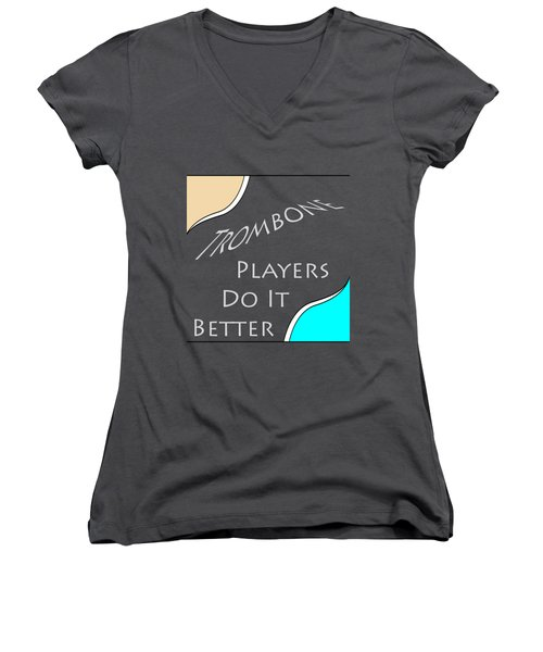 Trombone Players Do It Better 5651.02 Women's V-Neck (Athletic Fit)