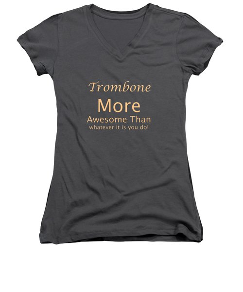 Trombones More Awesome Than You 5558.02 Women's V-Neck T-Shirt (Junior Cut) by M K  Miller