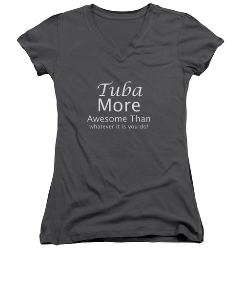 Tubas More Awesome Than You 5562.02 Women's V-Neck T-Shirt (Junior Cut) by M K  Miller