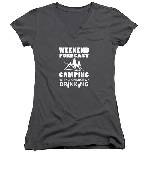 Weekend Forecast Camping With A Chance Of Drinking T-shirt Women's V-Neck