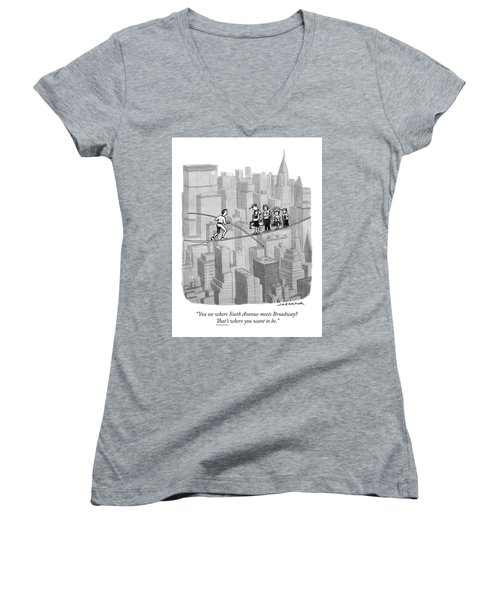 You See Where Sixth Avenue Meets Broadway Women's V-Neck