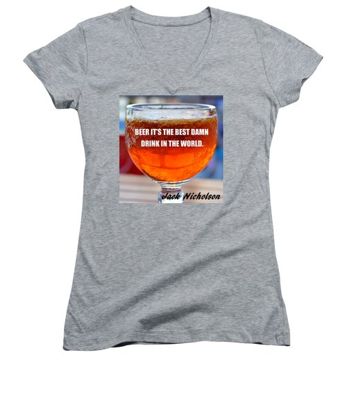 Beer Quote By Jack Nicholson Women's V-Neck T-Shirt