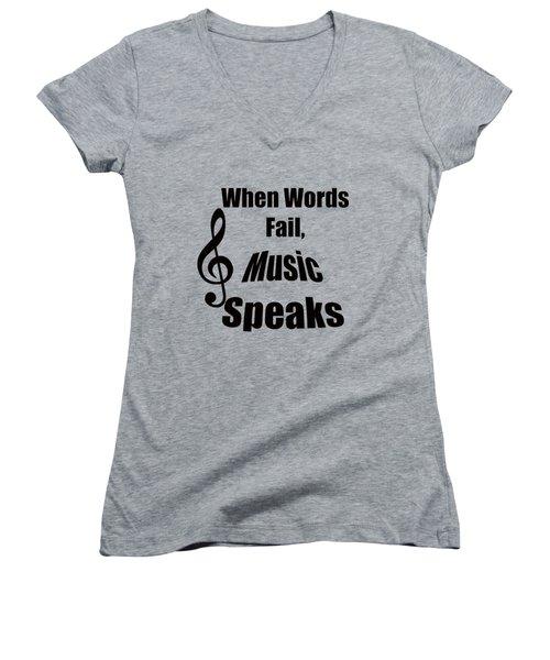 Treble Clef When Words Fail Music Speaks Women's V-Neck