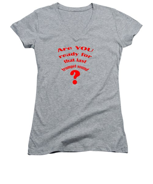 Are You Ready For The Last Trumpet Sound Women's V-Neck
