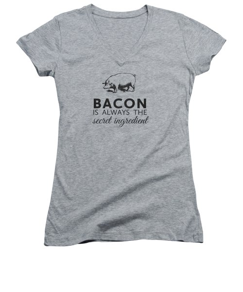 Bacon Is Always The Secret Ingredient Women's V-Neck T-Shirt (Junior Cut) by Nancy Ingersoll