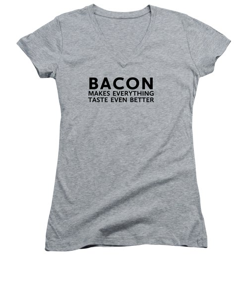 Bacon Makes It Better Women's V-Neck T-Shirt (Junior Cut) by Nancy Ingersoll