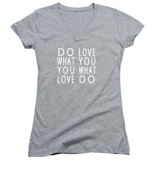 Cloud Skywriting Do What You Love Love What You Do  Women's V-Neck T-Shirt