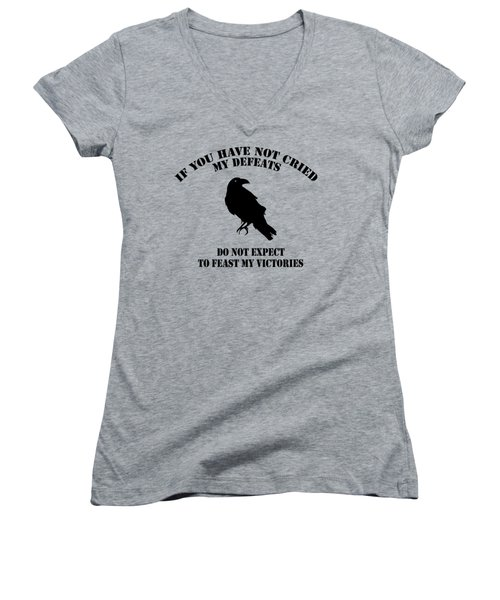 Cry My Defeats And Feast My Victories Women's V-Neck