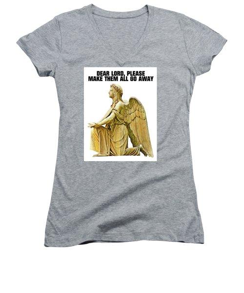 Dear Lord, Please Make Them All Go Away Women's V-Neck T-Shirt (Junior Cut) by Esoterica Art Agency