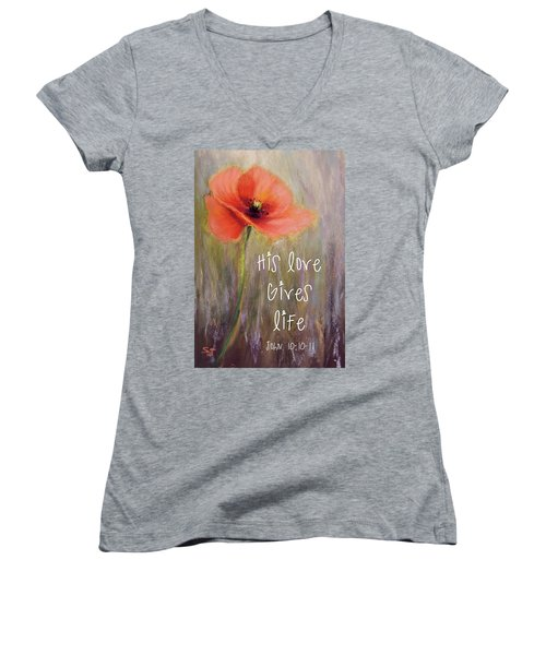 His Love Gives Life Women's V-Neck T-Shirt