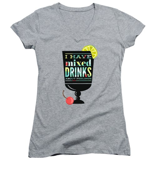 I Have Mixed Drinks About Feelings Women's V-Neck T-Shirt