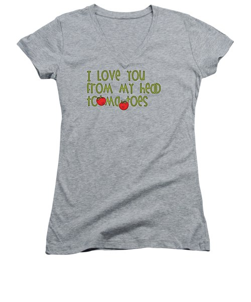 I Love You From My Head Tomatoes Women's V-Neck T-Shirt (Junior Cut)