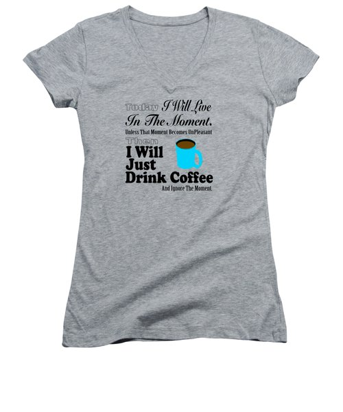 I Will Just Drink Coffee Women's V-Neck (Athletic Fit)