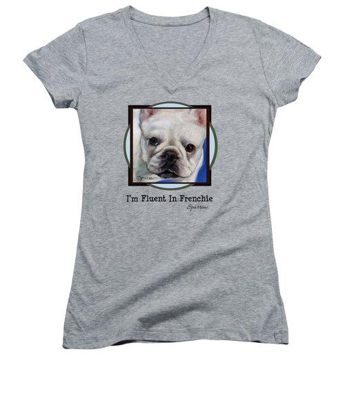 Im Fluent In Frenchie Women's V-Neck T-Shirt