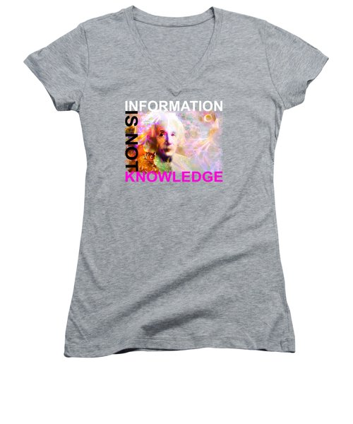 Information Is Not Knowledge Women's V-Neck T-Shirt