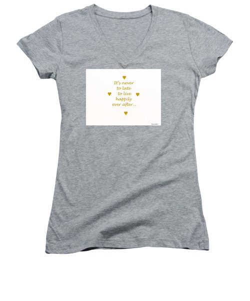 It's Never To Late... Women's V-Neck
