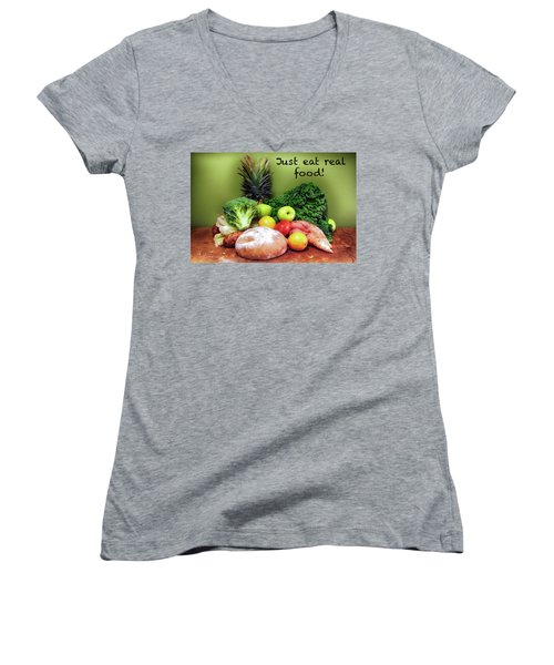 Just Eat Real Food Women's V-Neck T-Shirt