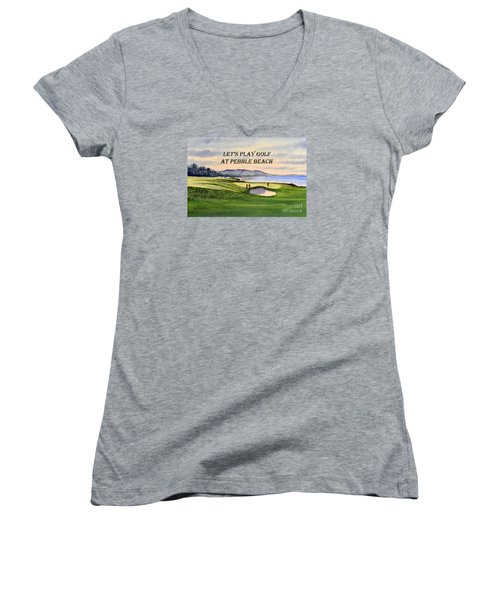 Let-s Play Golf At Pebble Beach Women's V-Neck T-Shirt (Junior Cut) by Bill Holkham