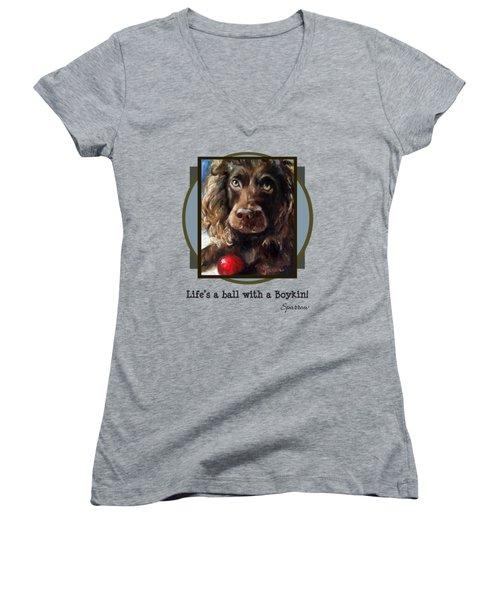 Life's A Ball With A Boykin Women's V-Neck T-Shirt