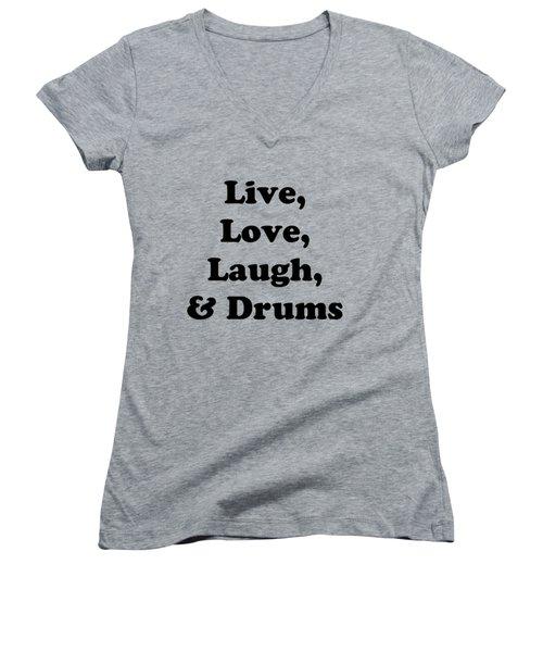Live Love Laugh And Drums 5602.02 Women's V-Neck T-Shirt (Junior Cut) by M K  Miller