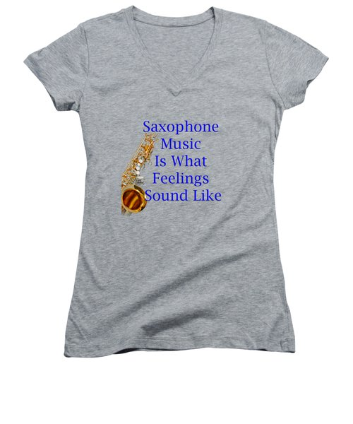 Saxophone Is What Feelings Sound Like 5580.02 Women's V-Neck T-Shirt (Junior Cut) by M K  Miller
