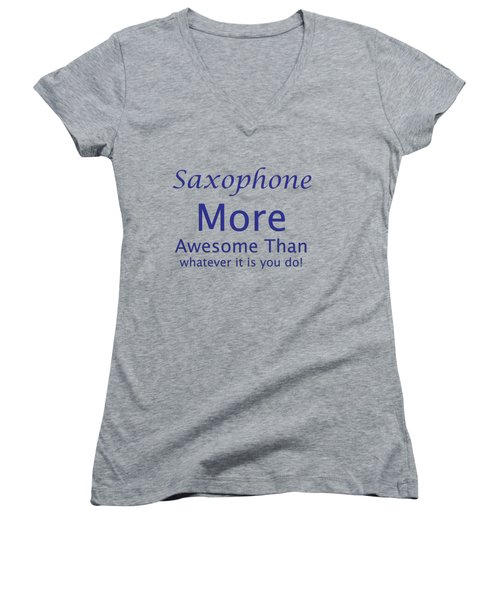 Saxophone More Awesome Than You 5553.02 Women's V-Neck T-Shirt (Junior Cut) by M K  Miller