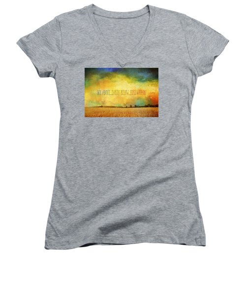 Sky Above Earth Below Fire Within Quote Farmland Landscape Women's V-Neck