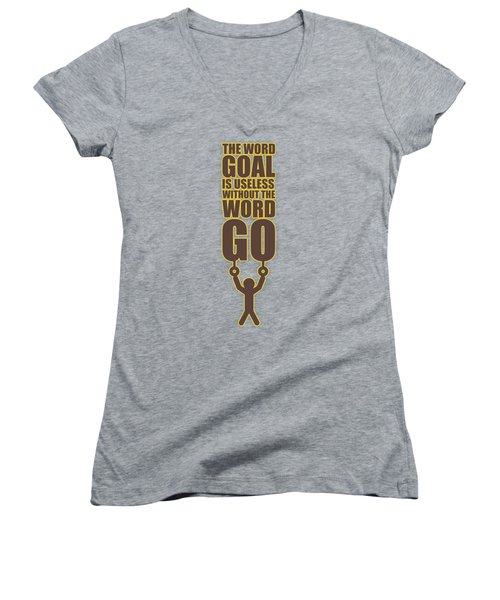 The Word Goal Is Useless Without The Word Go Gym Motivational Quotes Women's V-Neck