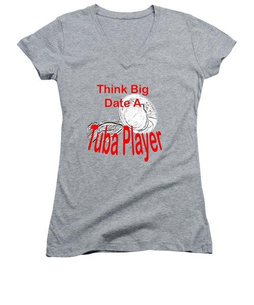 Think Big Date A Tuba Player Women's V-Neck T-Shirt (Junior Cut) by M K  Miller