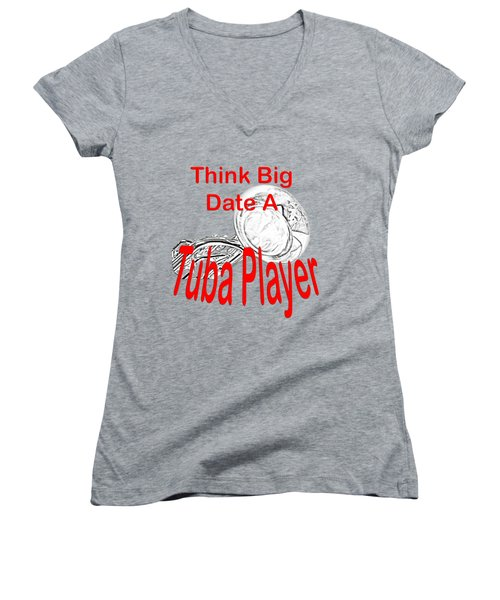 Think Big Date A Tuba Player Women's V-Neck