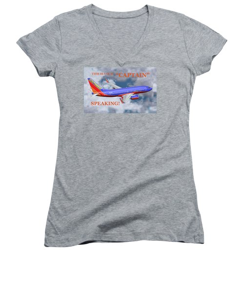 This Is Your Captain Speaking Southwest Airlines Women's V-Neck T-Shirt