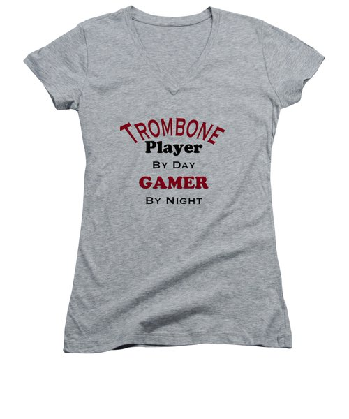 Trombone Player By Day Gamer By Night 5626.02 Women's V-Neck (Athletic Fit)